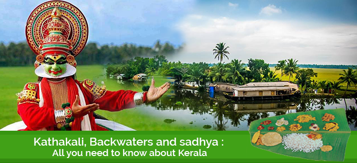 Kathakali, Backwaters and Sadhya all you need to know about Kerala