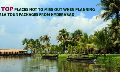 15 Places Not To Miss in Kerala Tour Packages From Hyderabad